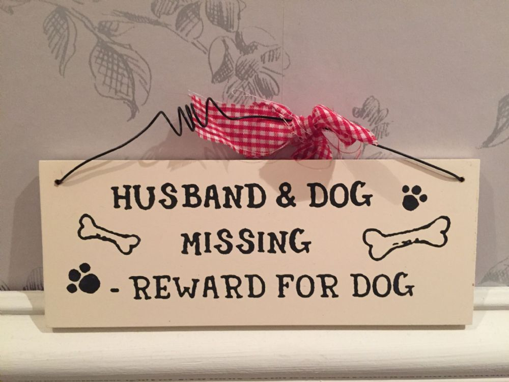 Husband & Dog Missing - Reward For The Dog  ~ Pet Cream Wooden Hanging Sign